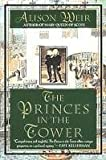 The Princes in the Tower (0345383729) by Alison Weir