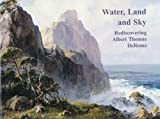 img - for Water, Land and Sky: Rediscovering Albert Thomas DeRome book / textbook / text book