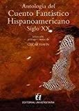 img - for Antologia del cuento fantastico hispanoamericano siglo XX (Spanish Edition) book / textbook / text book