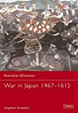 War in Japan 1467-1615 (Essential Histories) (1841764809) by Turnbull, Stephen