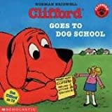 Clifford Goes to Dog School (Clifford the Big Red Dog) (0439327881) by Norman Bridwell