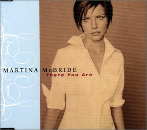 MARTINA MCBRIDE - There You Are - Zortam Music