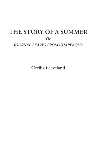 The Story of a Summer Or Journal Leaves from Chappaqua