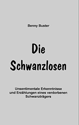 Die Schwanzlosen  [Buster, Benny] (Tapa Blanda)
