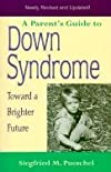 A Parent's Guide to Down Syndrome : Toward a Brighter Future