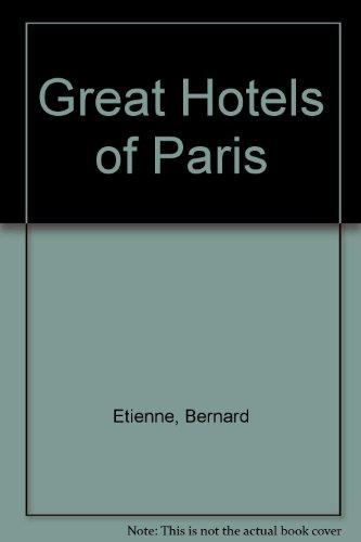 Great Hotels of Paris, Etienne, Bernard; Gaillard, Marc