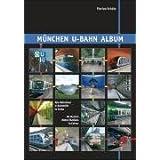 München U-Bahn Album: Alle Münchner U-Bahnhöfe in Farbe / All Munich Metro Stations in Colour (Urban Transport...