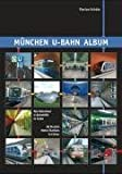 Florian Schutz Muenchen U-bahn Album: All Munich Metro Stations in Colour (Urban Transport in Germany)