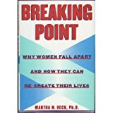 img - for Breaking Point:: Why Women Fall Apart and How They Can Re-create Their Lives book / textbook / text book