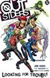 Outsiders VOL 01: Looking for Trouble (Outsiders (DC Comics Numbered)) (140120211X) by Winick, Judd