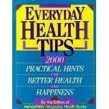 Everyday Health Tips: 2000 Practical Hints for Better Health & Happiness (0517085003) by Prevention Magazine Editors
