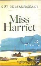 Miss Harriet (en FRANCAIS) by Maupassant