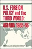 U.S. Foreign Policy and the Third World: Agenda 1985-86 (U.S. Third World Policy Perspectives)