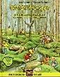 Waldf�hlungen: Das ganze Jahr lang den Wald erleben. Naturf�hrungen, Aktivit�ten und Geschichtenfibel. Mit Spielen, �bungen und Rezepten