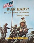 War Baby!: v. 1: The US Caliber .30 C...