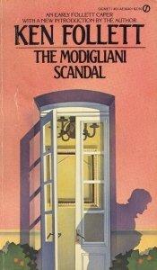 The Modigliani Scandal, Ken  Follett
