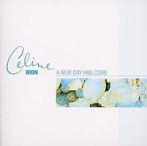 Céline Dion - A New Day Has Come (Radio Remix) - Ascolta ...