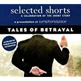 Selected Shorts: Tales of Betrayal (Selected Shorts: A Celebration of the Short Story)