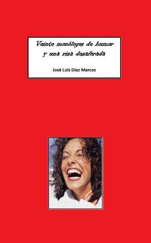 Veinte monólogos de humor y una risa desaforada