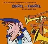 Image de Xingel-Xangel: 22 neue Lieder aus Geschichten von Doctor Döblingers geschmackvollem Kasperltheater