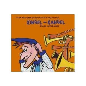 Xingel-Xangel: 22 neue Lieder aus Geschichten von Doctor Döblingers geschmackvollem Kaspe