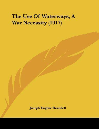 The Use of Waterways, a War Necessity (1917)