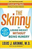 Skinny On Losing Weight Without Being Hungry Ultimate Guide to Weight Loss Success [HC,2009]