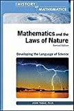 img - for Mathematics and the Laws of Nature: Developing the Language of Science (The History of Mathematics) book / textbook / text book