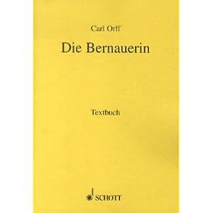 Die Bernauerin: Ein bairisches Stück. Sopran, Tenor, Schauspieler, gemischter Chor und Or