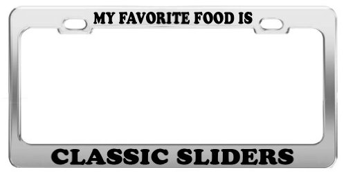MY FAVORITE FOOD IS CLASSIC SLIDERS License Plate Frame Car Truck Accessory Gift (License Plate Frame Slider compare prices)