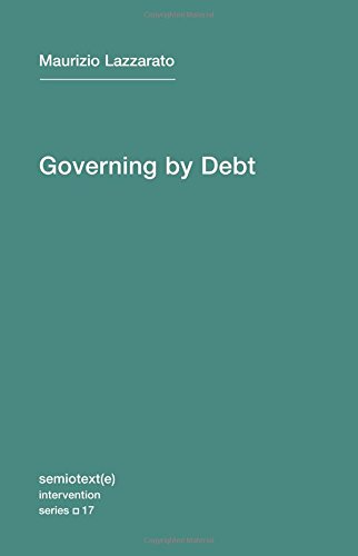 Governing by Debt (Semiotext(e) / Intervention Series)