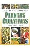 La gran Enciclopedia de las plantas curativas / Encyclopedia of Healing Plants (Spanish Edition)