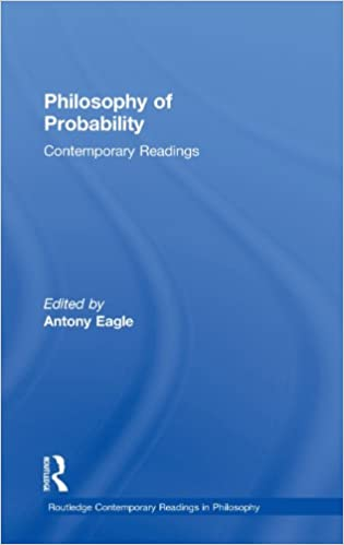 Philosophy of Probability: Contemporary Readings (Routledge Contemporary Readings in Philosophy)