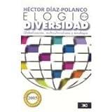 Elogio de la diversidad. Globalizacion, multiculturalismo y etnofagia (Spanish Edition)