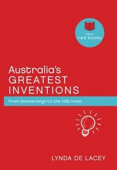 australias-greatest-inventions-from-boomerangs-to-the-hills-hoist-by-author-lynda-de-lacey-published