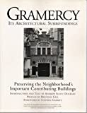 img - for Gramercy, Its Architectural Surroundings: Preserving the Neighborhood's Important Contributing Buildings book / textbook / text book