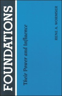 Foundations: Their Power and Influence: Rene A. Wormser: 9780925591289: Amazon.com: Books