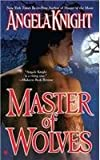 Master of Wolves (Mageverse, Book 5) (0425207439) by Angela Knight
