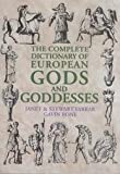 The Complete Dictionary of European Gods and Goddesses (1861631227) by Farrar, Janet