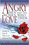 Angry Men and the Women Who Love Them...