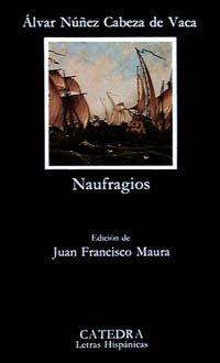 Naufragios (COLECCION LETRAS HISPANICAS) (Spanish Edition)