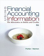 Using Financial Accounting , Alternative (6th, 10) by Porter, Gary A - Norton, Curtis L [Hardcover (2009)]