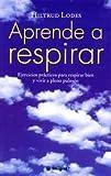img - for Aprende A Respirar book / textbook / text book