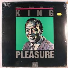 moody's mood for love LP by KING PLEASURE