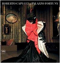 Roberto Capucci a Palazzo Fortuny