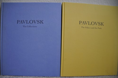 Pavlovsk: Vol. 1 and Vol. 2; The Palace and the Park/The Collections with Other