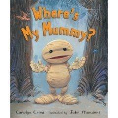 Where's My Mummy? - Carolyn Crimi