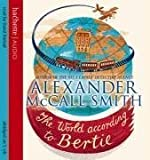 Alexander McCall Smith The World According To Bertie (44 Scotland Street)
