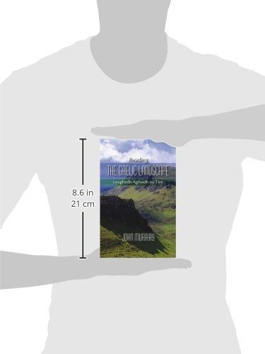 Reading the Gaelic Landscape: Leughadh Aghaidh Na Tire
