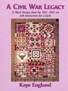 A Civil War legacy: 12 block designs from the 1861-1865 era with instructions for a quilt